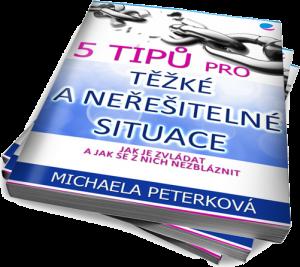 5 Tipů pro těžké a neřešitelné situace